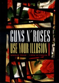 Cover Guns N' Roses - Use Your Illusion I - World Tour - 1992 In Tokyo [DVD]